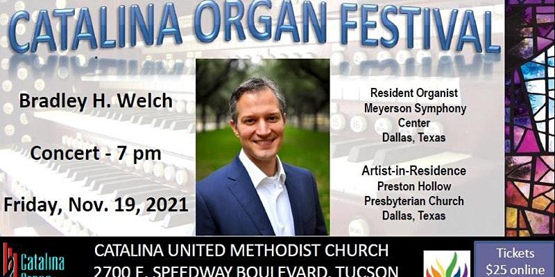 Catalina Organ Festival - Bradley Welch, Organist @ Cataline United Methodist Church